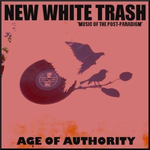 New White Trash - Age Of Authority